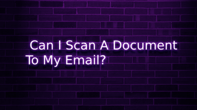 Can I Scan A Document To My Email