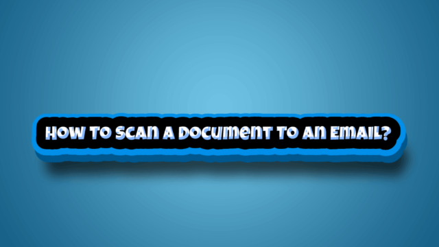 How To Scan A Document To An Email?