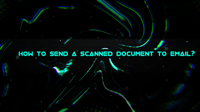 How To Send A Scanned Document To Email?