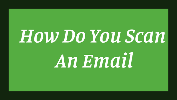 how do you scan an email