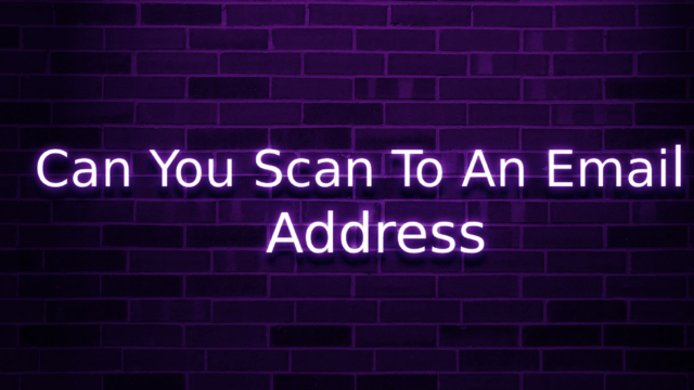 Can You Scan To An Email Address