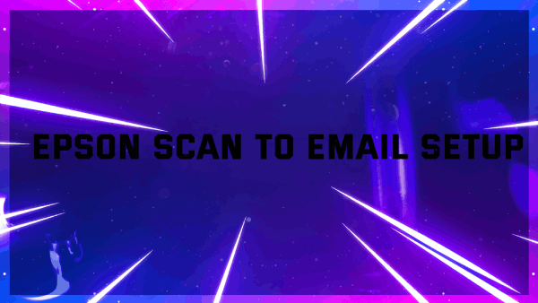 Epson Scan To Email Setup