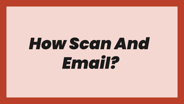 How Scan And Email
