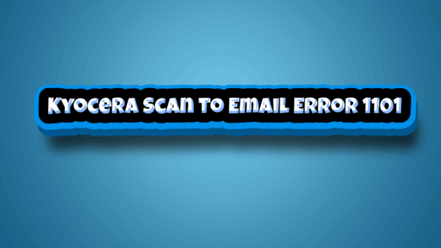 Kyocera Scan To Email Error 1101