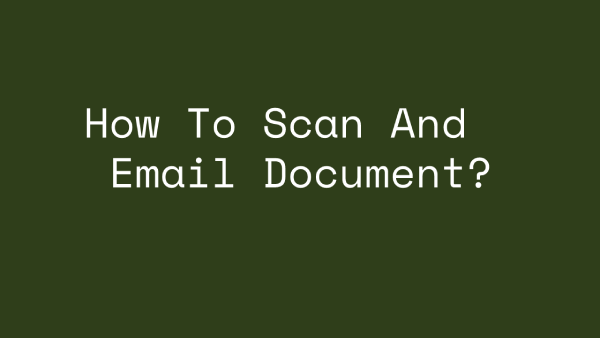 How To Scan And Email Document