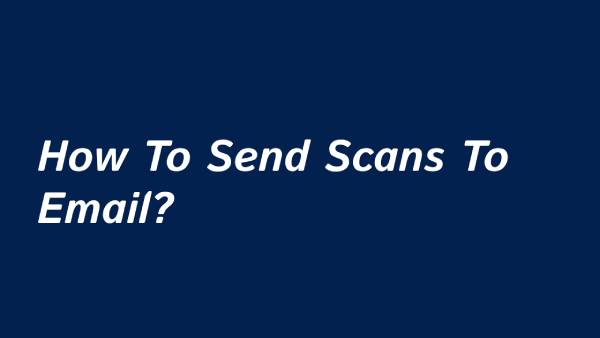 How To Send Scans To Email